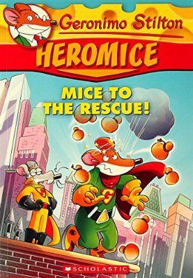 Geronimo Stilton Heromice #1: Mice...