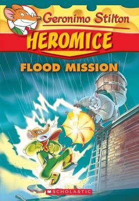 Geronimo Stilton Heromice #3: Flood...