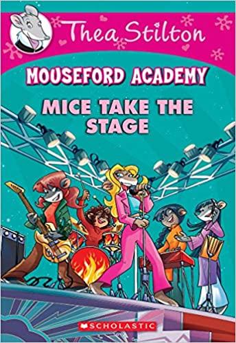 Thea Stilton Mouseford Academy #7:...
