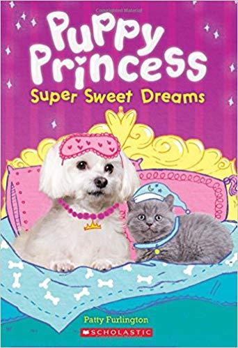 Super Sweet Dreams (Puppy Princess...