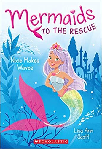Nixie Makes Waves (Mermaids to...