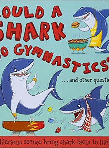 Could a Shark Do Gymnastics?:...