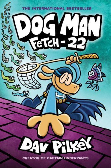 Dog Man 8 Fetch-22