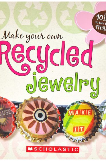 Make Your Own Recycled Jewellery