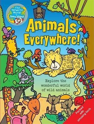Animals Everywhere : The Wonderful...