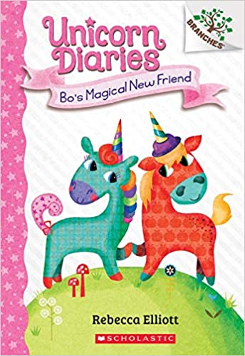 Unicorn Diaries Book 1: Bo's...