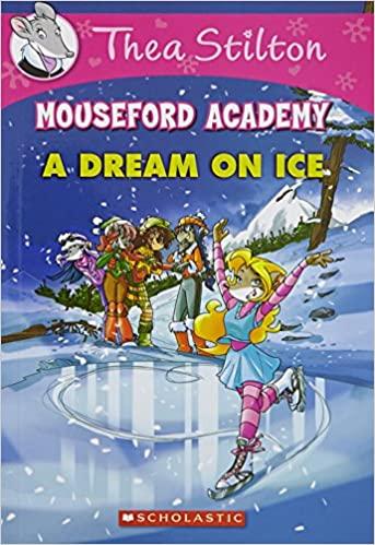Thea Stilton Mouseford Academy #10:...