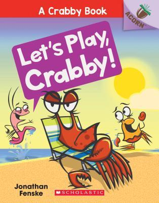 Let's Play, Crabby!: An Acorn...